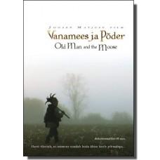 Vanamees ja põder | Old Man and the Moose [DVD]