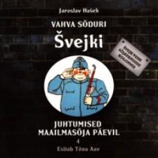 Vahva sõduri Švejki juhtumised maailmasõja päevil, 4: Švejk vene sõjavangide kolonnis [CD]