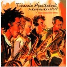 Tabasalu Muusikakooli saksofonikvartett [CD]