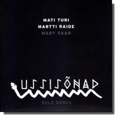 Ussisõnad / Solo Songs [CD]