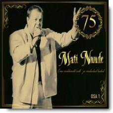 Mati Nuude 75, osa 1 [CD]