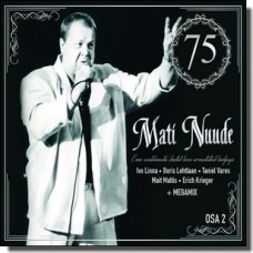 Mati Nuude 75, osa 2 [2CD]