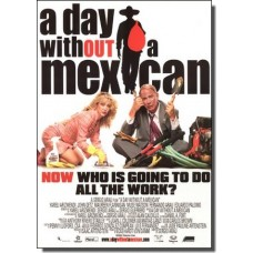 A Day Without a Mexican / Päev ilma mehhiklasteta [DVD]