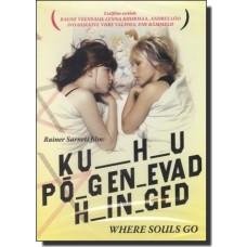 Kuhu põgenevad hinged [DVD]