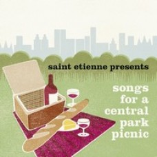 Saint Etienne presents Songs For A Central Park Picnic [CD]
