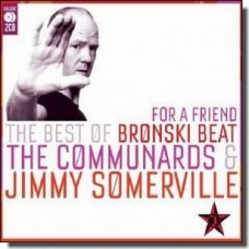 For a Friend: The Best of Bronski Beat, The Communards & Jimmy Somerville [2CD]