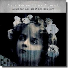 Death Had Quicker Wings Than Love [CD]