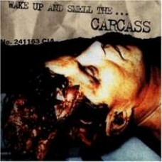 Wake Up and Smell the Carcass [CD]