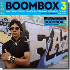 Boombox 3: Early Independent Hip Hop, Electro And Disco Rap 1979-83 [2CD]
