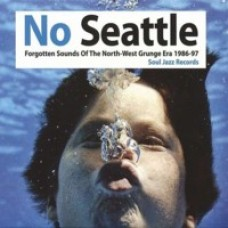 No Seattle: Forgotten Sounds of the North-West Grunge Era 1986-97 [2CD]