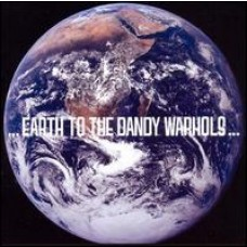 ...Earth to the Dandy Warhols... [CD]