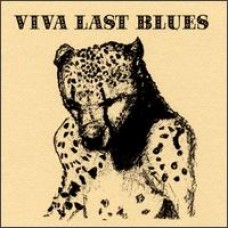 Viva Last Blues [CD]