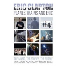 Planes, Trains and Eric - Mid and Far East Tour 2014 [DVD]