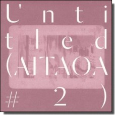Untitled (AITAOA #2) [CD]