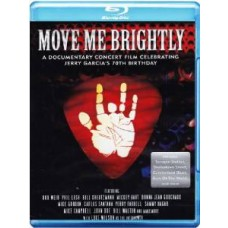 Move Me Brightly - Celebrating Jerry Garcia's 70th Birthday [Blu-ray]