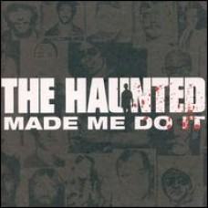 The Haunted Made Me Do It [CD]