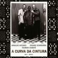 A Curva Da Cintura (Mali-Brasil) [CD]