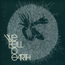 We Fell to Earth [CD]