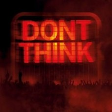 Don't Think - Live [CD+DVD]
