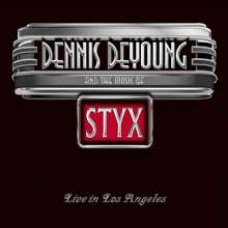 Dennis De Young and the Mystic of Styx: Live In Los Angeles 2014 [2CD+DVD]