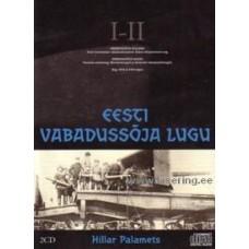 Eesti Vabadussõja lugu, I-II [2CD]