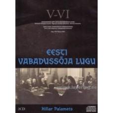 Eesti Vabadussõja lugu, V-VI [2CD]