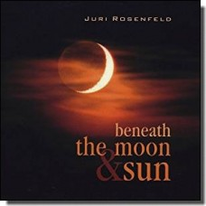 Beneath the Moon & Sun [CD]