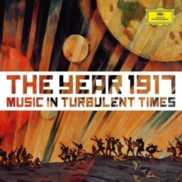 1917 - Music In Turbulent Times [2CD]
