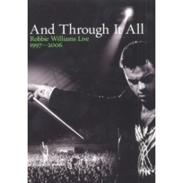 And Through It All - Robbie Williams Live 1997-2006 [2DVD]