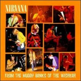 From the Muddy Banks of the Wishkah [CD]