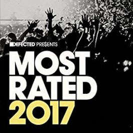 Defected presents Most Rated 2017 [3CD]
