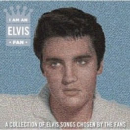 I Am an Elvis Fan [CD]