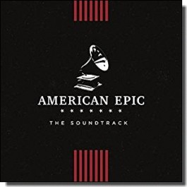American Epic: The Soundtrack [CD]