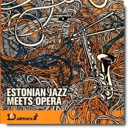 Estonian Jazz Meets Opera [CD]