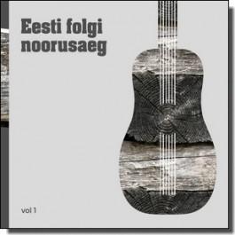 Eesti folgi noorusaeg, Vol. 1 [CD]