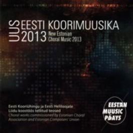 Uus Eesti koorimuusika 2013 [CD]