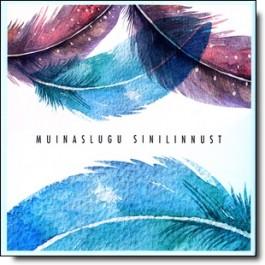 Muinaslugu sinilinnust [CD]