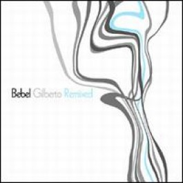Bebel Gilberto Remixed [CD]