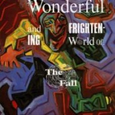 The Wonderful and Frightening World of the Fall [CD]