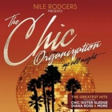 Nile Rodgers presents The Chic Organization - Up All Night: The Greatest Hits [2CD]