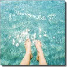 I'm Starting to Like You [CD]