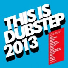 This Is Dubstep 2013 [2CD]