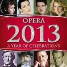 Opera 2013: A Year of Celebrations [2CD]