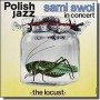 The Locust: Polish Jazz Vol. 67 [LP]
